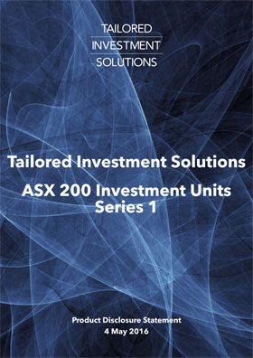 Tailored Investment Solutions ASX 200 Series 1 PDS