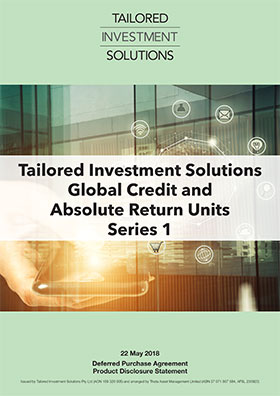 Tailored Investment Solutions Global Credit Series 1 PDS
