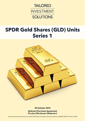 Tailored Investment Solutions SPDR Gold Shares Series 1 PDS
