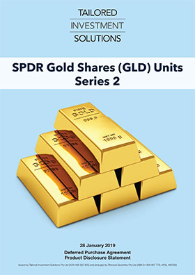 Tailored Investment Solutions SPDR Gold Shares Series 2 PDS