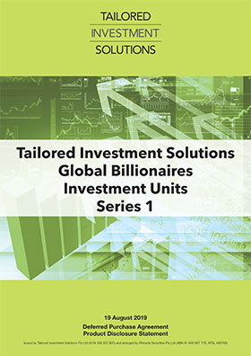 Tailored Investment Solutions Global Billionaires Investment Units Series 1 PDS